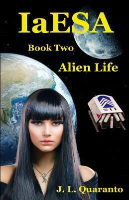 Iaesa - Alien Life  by  J L Quaranto