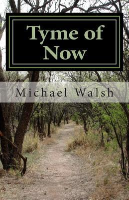 Tyme of Now Michael Walsh