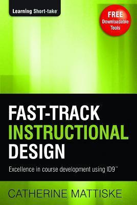 Fast-Track Instructional Design  by  Catherine Mattiske