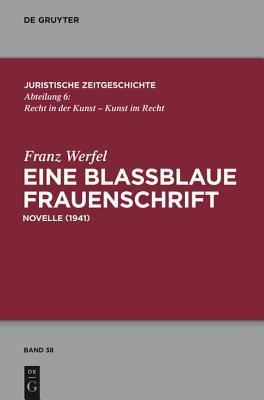 Eine Blassblaue Frauenschrift: (Novelle 1941) Franz Werfel