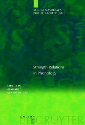 Strength Relations in Phonology Kuniya Nasukawa