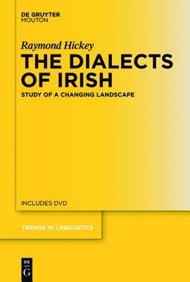 The Dialects of Irish: Study of a Changing Landscape Raymond Hickey