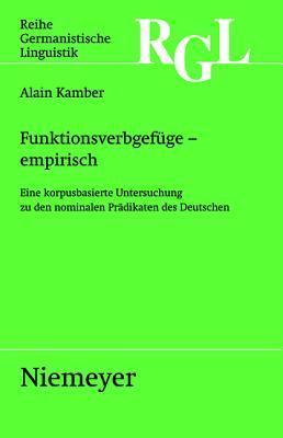 Funktionsverbgef GE - Empirisch: Eine Korpusbasierte Untersuchung Zu Den Nominalen PR Dikaten Alain Kamber