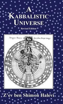 A Kabbalistic Universe  by  Zev Ben Shimon Halevi
