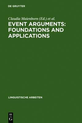 Event Arguments: Foundations and Applications Claudia Maienborn
