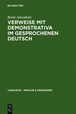 Verweise Mit Demonstrativa Im Gesprochenen Deutsch: Grammatik, Zweitspracherwerb Und Deutsch ALS Fremdsprache  by  Bernt Ahrenholz