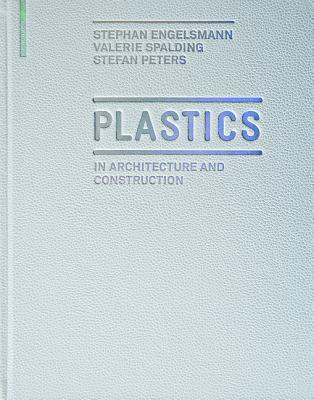 Plastics: In Architecture and Construction Stephan Engelsmann