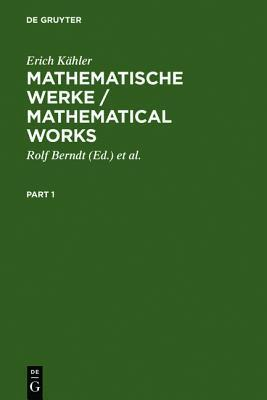 Mathematische Werke / Mathematical Works  by  Erich Kähler