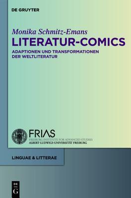 Literatur-Comics: Adaptationen Und Transformationen Der Weltliteratur Monika Schmitz-Emans