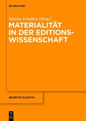 Materialitat in Der Editionswissenschaft  by  Martin Schubert