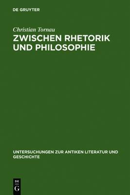 Zwischen Rhetorik Und Philosophie: Augustins Argumentationstechnik in de Civitate Dei Und Ihr Bildungsgeschichtlicher Hintergrund  by  Christian Tornau