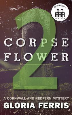 Corpse Flower - Part 2  by  Gloria Ferris