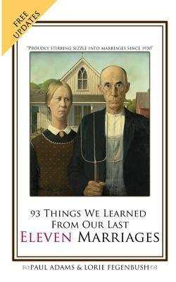 93 Things We Learned From Our Last Eleven Marriages Paul Adams