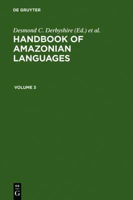 Handbook Of Amazonian Languages  by  Desmond C. Derbyshire