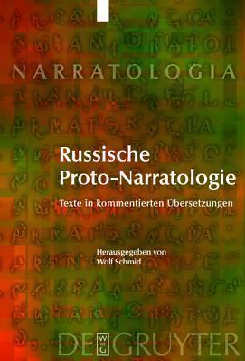 Russische Proto-Narratologie: Texte in Kommentierten Bersetzungen Wolf Schmid