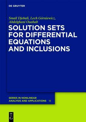 Solution Sets for Differential Equations and Inclusions Sma L Djebali
