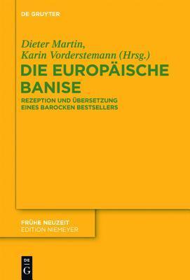Die Europaische Banise: Rezeption Und Ubersetzung Eines Barocken Bestsellers  by  Dieter Martin