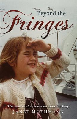 Beyond the Fringes  by  Janet Muthmann
