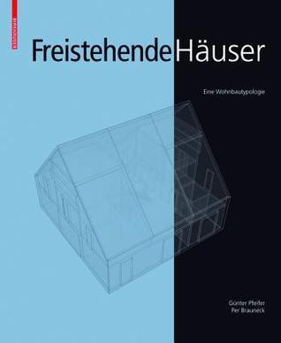 Freistehende Häuser: Eine Wohnbautypologie  by  Günter Pfeifer