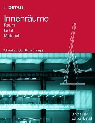Innenraume: Raum, Licht, Material  by  Christian Schittich