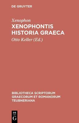 Hellenika: Xenophontis Historia Graeca Xenophon