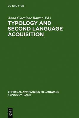 Typology and Second Language Acquisition  by  Anna Giacalone Ramat