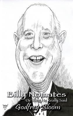 Billy Nomates - Or What He Really Said  by  Godfrey Bloom