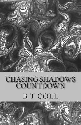Chasing Shadows: Countdown  by  B.T. Coll