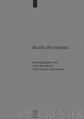 Realia Byzantina  by  Sofia Kotzabassi