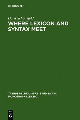 Where Lexicon and Syntax Meet Doris Schönefeld