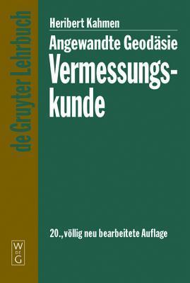 Angewandte Geodasie: Vermessungskunde  by  Heribert Kahmen