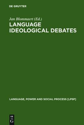 Language Ideological Debates  by  Jan Blommaert