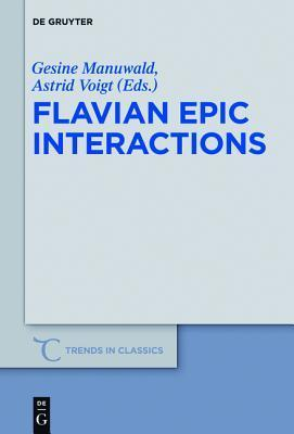 Flavian Epic Interactions  by  Gesine Manuwald