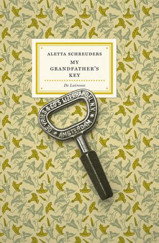 My Grandfathers Key Aletta Schreuders