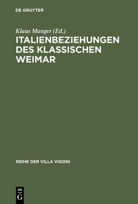 Italienbeziehungen Des Klassischen Weimar Klaus Manger