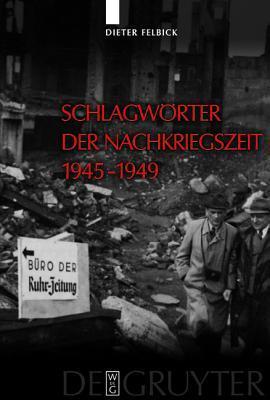 Schlagworter Der Nachkriegszeit 1945 1949  by  Dieter Felbick