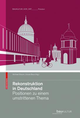 Rekonstruktion in Deutschland: Positionen Zu Einem Umstrittenen Thema  by  Michael Braum