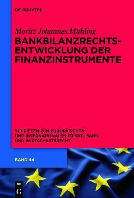 Bankbilanzrechtsentwicklung Der Finanzinstrumente Moritz Johannes Mühling