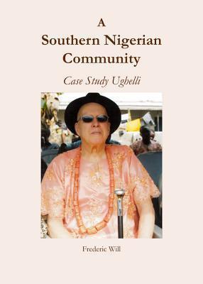 A Southern Nigerian Community: Case Study Ughelli Frederic Will