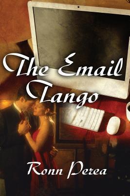 The Email Tango Ronn Perea