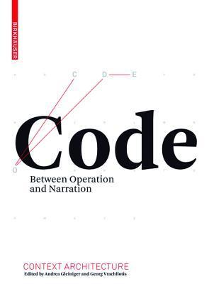 Code: Between Operation and Narration Andrea Gleiniger