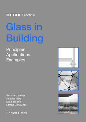 Glass in Building: Principles, Applications, Examples  by  Bernhard Weller