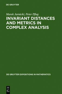 Invariant Distances and Metrics in Complex Analysis  by  Marek Jarnicki