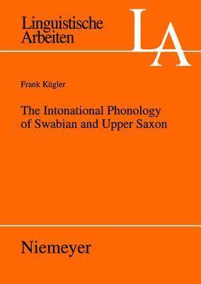 The Intonational Phonology of Swabian and Upper Saxon Frank Kügler