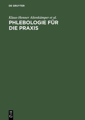 Phlebologie Fur Die Praxis  by  Klaus-Henner Altenkamper