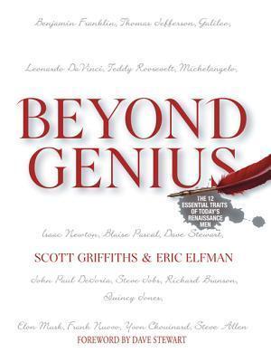 Beyond Genius: The 12 Essential Traits of Todays Renaissance Men  by  Scott Griffiths