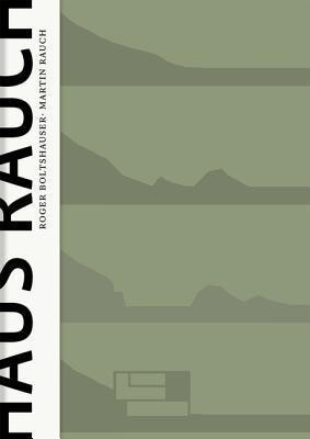 Haus Rauch / The Rauch House: Ein Modell Moderner Lehmarchitektur / A Model of Advanced Clay Architecture  by  Martin Rauch