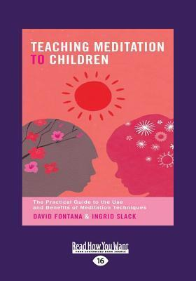 Teaching Meditation to Children (Large Print 16pt)  by  Ingrid Slack