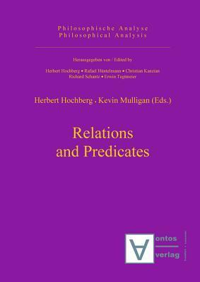 Relations and Predicates  by  Herbert Hochberg
