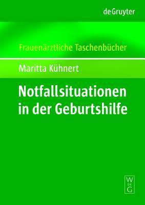 Notfallsituationen in Der Geburtshilfe  by  Maritta K. Hnert